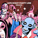 Late Night Party Line (Deluxe)/PBR Streetgang