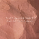 One of These Days/Fritz Kalkbrenner