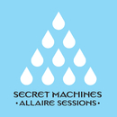 Allaire Sessions/Secret Machines