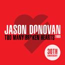 Too Many Broken Hearts (The 30th Anniversary)/Jason Donovan