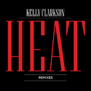 Heat (Remixes)/Kelly Clarkson