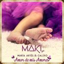 Amor de mis amores (feat. María Artés & Calero)/Maki