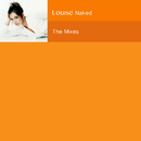 Naked: The Mixes/Louise