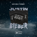 Justin Bieber (feat. Grizzy)/Mayhem