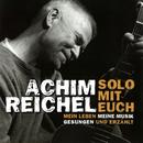 Solo mit Euch: Mein Leben, meine Musik (Gesungen und erzählt) [Live]/Achim Reichel