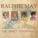 The Beret Conspiracy/Ralphie May