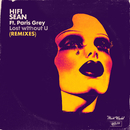 Lost without U (feat. Paris Grey) [Remixes]/Hifi Sean