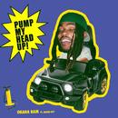 Pump My Head Up! (feat. Queen Key)/Ohana Bam