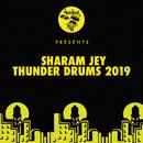 Thunder Drums 2019/Sharam Jey