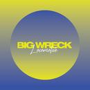 Locomotive/Big Wreck
