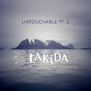 Untouchable, Pt. 2 (feat. Dea Norberg)/Takida