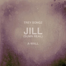 Jill (Sumn Real)/Trey Songz