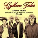 Andra Tider: Bonuslåtar och alternativa versioner 82-84/Gyllene Tider