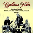 Tidiga Tider: Bonuslåtar och alternativa versioner 79-81/Gyllene Tider