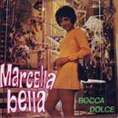 Bocca dolce/Marcella Bella