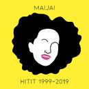 MAIJA! Hitit 1999-2019/Maija Vilkkumaa