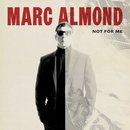 Not for Me/Marc Almond