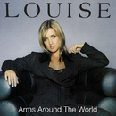 Arms Around The World/Louise