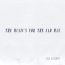 The Music's for the Sad Man/Lily Kershaw