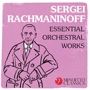Sergei Rachmaninoff: Essential Orchestral Works/Various Artists