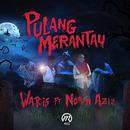 Pulang Merantau (feat. Noryn Aziz)/W.A.R.I.S