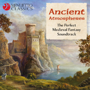Ancient Atmospheres (The Perfect Medieval Fantasy Soundtrack)/Various Artists