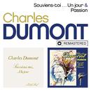 Souviens-toi ... Un jour / Passion (Remasterisé en 2019)/Charles Dumont