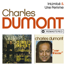 Intimité / Une femme (Remasterisé en 2019)/Charles Dumont