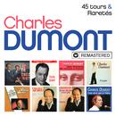 45 tours / Raretés (Remasterisé en 2019)/Charles Dumont