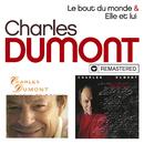 Le bout du monde / Elle et lui (Remasterisé en 2019)/Charles Dumont