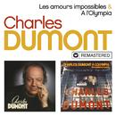 Les amours impossibles / A l'Olympia (Live, 1978) [Remasterisé en 2019]/Charles Dumont