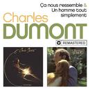 Ca nous ressemble / Un homme tout simplement (Remasterisé en 2019)/Charles Dumont