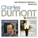 Les chansons d'amour / Aime-moi (Remasterisé en 2019)/Charles Dumont