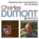 Concerto pour une chanson / L'or du temps (Remasterisé en 2019)/Charles Dumont