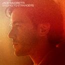 Singing to Strangers/Jack Savoretti
