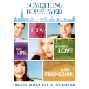 Something Borrowed (Original Motion Picture Soundtrack)/Various Artists