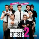 Horrible Bosses 2 (Original Motion Picture Soundtrack)/Various Artists