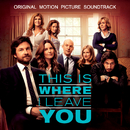 This Is Where I Leave You (Original Motion Picture Soundtrack)/Various Artists