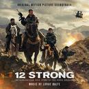 12 Strong (Original Motion Picture Soundtrack)/Lorne Balfe