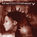 Beyond The Calm Of The Corridor/The Blank Theory