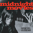Patient Eye / Golden Hair/Midnight Movies