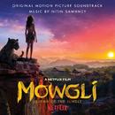 Mowgli: Legend Of The Jungle (Original Motion Picture Soundtrack)/Nitin Sawhney