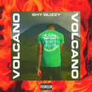 Volcano/Shy Glizzy