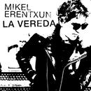 La vereda/Mikel Erentxun