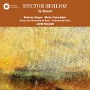 Berlioz: Te Deum/John Nelson