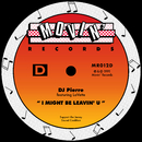 I Might Be Leavin' U (feat. LaVette)/DJ Pierre