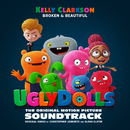 Broken & Beautiful (from the movie UGLYDOLLS)/Kelly Clarkson