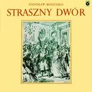 Straszny dwór: opera w 4 aktach/Various Artists