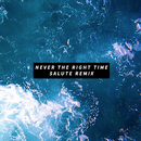 Never The Right Time (salute Remix)/Janine