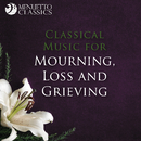 Classical Music for Mourning, Loss and Grieving/Various Artists